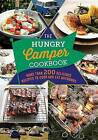 The Hungry Camper: More Than 200 Delicious Recipes to Cook and Eat Outdoors by Spruce (Paperback / softback, 2015)