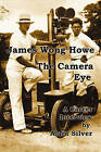 James Wong Howe the Camera Eye: A Career Interview by Alain Silver (Paperback / softback, 2011)