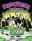 Dragonbreath #9: The Case of the Toxic Mutants by Ursula Vernon (Hardback, 2013)
