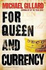 For Queen and Currency: Audacious Fraud, Greed and Gambling at Buckingham Palace by Michael Gillard (Paperback, 2015)