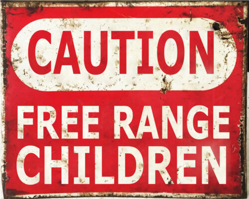 Caution Free Range Children  - ADVERTISING ENAMEL METAL TIN SIGN WALL PLAQUE
