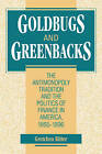Goldbugs and Greenbacks: The Antimonopoly Tradition and the Politics of Finance in America, 1865-1896 by Gretchen Ritter (Paperback, 1999)