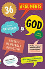 36 Arguments for the Existence of God: A Work of Fiction by Rebecca Goldstein (Paperback / softback)