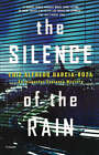 The Silence of the Rain: A Detective Espinosa Mystery by Luiz Alfredo Garcia-Roza (Paperback)