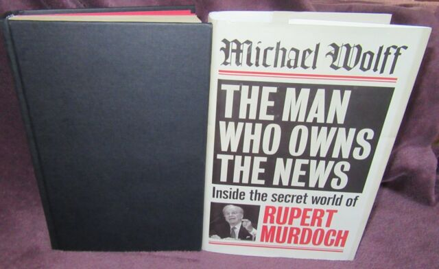 The Man Who Owns the News ~ Michael Wolff.  MURDOCH 1st HbDj 2000 UNread in MELB