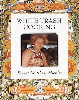 White Trash Cooking by Mickler, Ernest Matthew