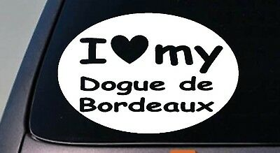 "I LOVE MY DOGUE DE BORDEAUX HOOCH 6"" STICKER DOG  TRUCK WINDOW STICKER DECAL"