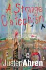 A Strange Catechism by Justen Ahren (Paperback / softback, 2013)