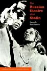 The Russian Theatre After Stalin by Anatoly Smeliansky (Paperback, 1999)