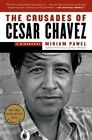 The Crusades of Cesar Chavez: A Biography by Miriam Pawel (Paperback, 2015)