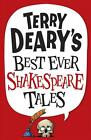 Terry Deary's Best Ever Shakespeare Tales von Terry Deary (2014, Taschenbuch)