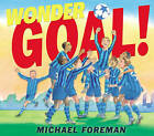 Wonder Goal! by Michael Foreman (Paperback, 2009)