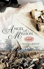 Angel With a Mission by Donna Boddy 9781462010608 Hardback 2011
