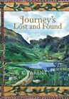 Journey's Lost and Found by B K Parent (Hardback, 2013)
