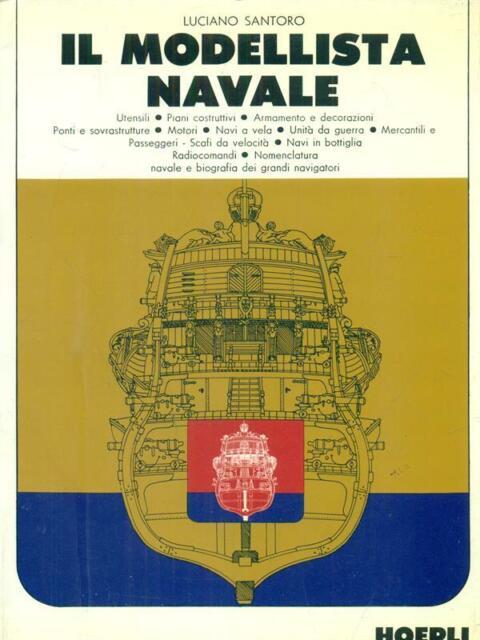 IL MODELLISTA NAVALE PRIMA EDIZIONE SANTORIO LUCIANO HOEPLI 1973