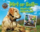 Dirt or Soil: What's the Difference? by Ellen Lawrence (Hardback, 2015)