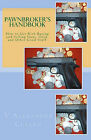 Pawnbroker's Handbook: How to Get Rich Buying and Selling Guns, Gold, and Other Good Stuff by V Alexander Cullen (Paperback / softback, 1995)