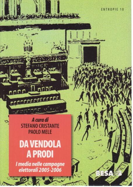 Da Vendola a Prodi - Stefano Cristante, Paolo Mele (BESA Editrice)