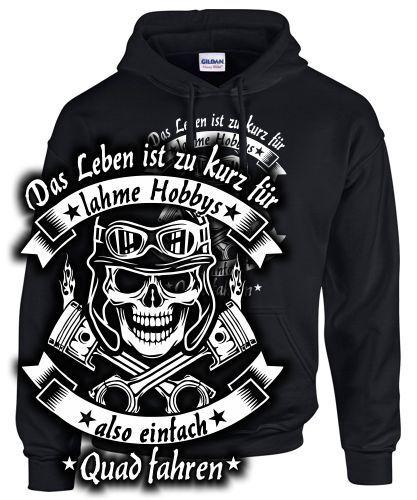 Sweatshirt QUAD FAHREN LEBEN ZU KURZ LAHMES HOBBY Spruch Tuning Totenkopf fun | Deutschland Shop