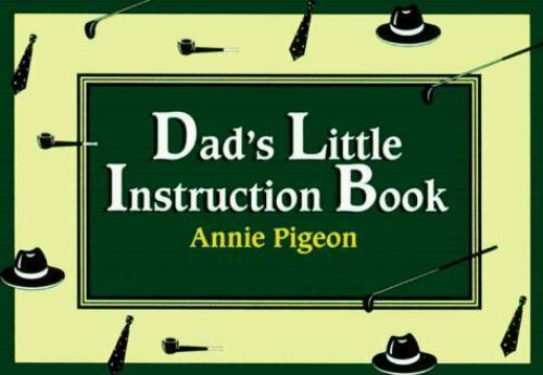 Dad's Little Instruction Book