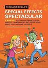 Nick and Tesla: Nick and Tesla's Special Effects Spectacular : A Mystery with Animatronics, Alien Makeup, Camera Gear, and Other Movie Magic You Can Make Yourself! 5 by Bob Pflugfelder and Steve Hockensmith (2015, Hardcover)