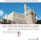 Ritter im Heiligen Land von Hans W. Kessler und Konrad Kessler (2013, Kunststoffeinband)
