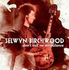 Don't Call No Ambulance 0014551496120 by Selwyn Birchwood CD