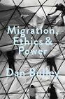 Migration, Ethics and Power: Spaces of Hospitality in International Politics by Dr. Dan Bulley (Paperback, 2016)