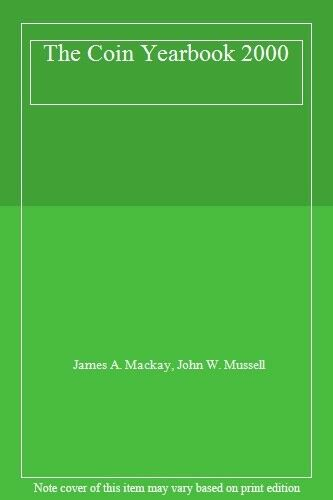 The Coin Yearbook 2000 By James A. Mackay