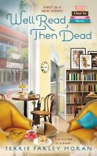 Read Em and Eat Mystery: Well Read, Then Dead 1 by Terrie Farley Moran (2014, Paperback)