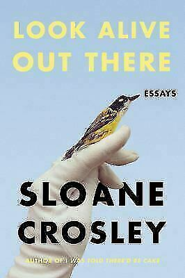 Look Alive Out There Essays, Crosley, Sloane, Good Condition, Book - $5.64