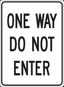 REAL 18 x 24 ONE WAY DO NOT ENTER STREET TRAFFIC SIGN