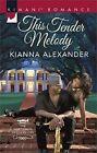 This Tender Melody by Kianna Alexander (Hardback, 2016)