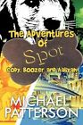 The Adventures of Spot Cody Boozer and Aaliyah 9781448955176