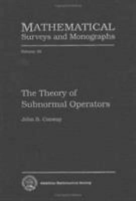 Theory of Subnormal Operators by Conway, John B.