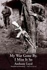 My War Gone By, I Miss It So by Anthony Loyd (Paperback, 2013)