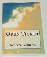 Open Ticket Book By Rebecca Clements Paperback