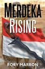 Merdeka Rising: Part Two of Black Sun, Red Moon: A Novel of Java by Rory Marron (Paperback, 2013)