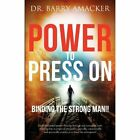 Power to Press on by Dr Barry Amacker (Paperback / softback, 2012)