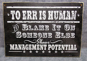 """TO ERR IS HUMAN WEATHERED LOOK WOOD SIGN 11"""" X 7 3/4"""" DECOR/MAN CAVE/GARAGE"""