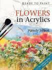 Flowers in Acrylics by Wendy Jelbert (Paperback, 2009)