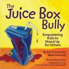The Juice Box Bully: Empowering Kids to Stand Up for Others by Maria Dismondy, Bob Sornson (Paperback, 2013)