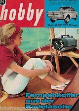 Hobby das Magazin der Technik 16/1962,Jagst 770 Riviera,Fernsehkoffer aus der Ba