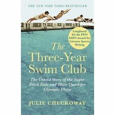 The Three-Year Swim Club: The Untold Story of the Sugar Ditch Kids and Their Que