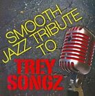 Smooth Jazz Tribute to Trey Songz 0707541930598 by Various Artists CD