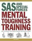 SAS and Special Forces Mental Toughness Training: How to Improve Your Mind's Strength and Manage Stress by Chris McNab (Paperback / softback, 2016)