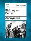 Blakney Vs Berrian by Anonymous (Paperback / softback, 2012)