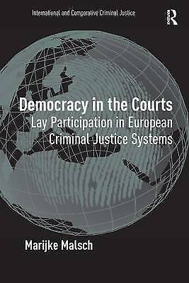 Democracy in the Courts: Lay Participation in European Criminal Justice Systems