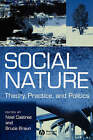 Social Nature: Theory, Practice and Politics by John Wiley and Sons Ltd (Paperback, 2001)