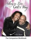 Falling in Love God's Way: A Companion Workbook by A R Neal (Paperback / softback, 2014)